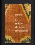 Le métier de Zeus : mythe du tissage et du tissu dans le monde gréco-romain, John Scheid et John Svenbro