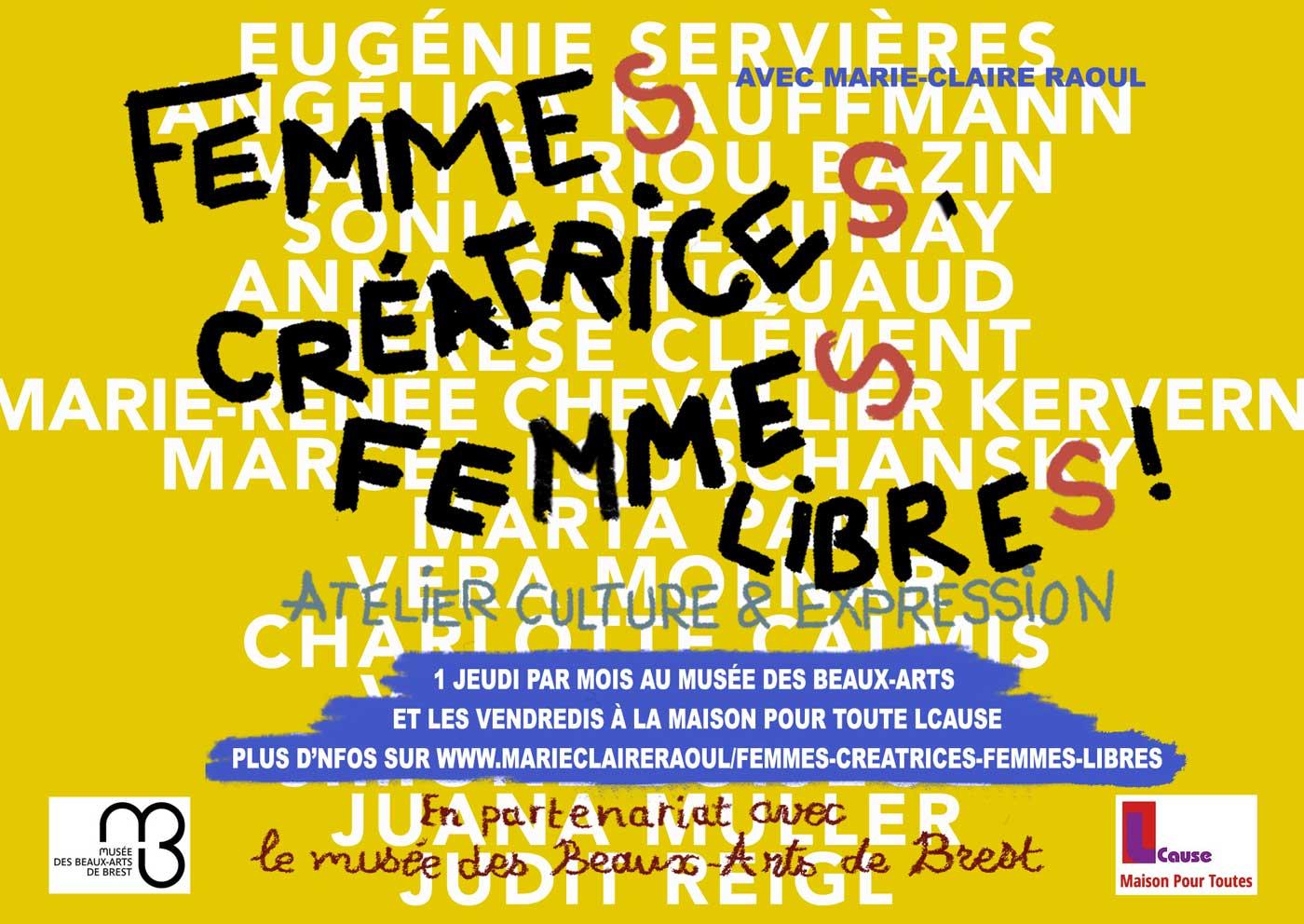 Affiche pour l'atelier [femmes créatrices, femmes libres] de l'artiste plasticienne Marie-Claire Raoul en partenariat avec le musée des beaux-arts de Brest et la Maison Pour Toutes Lcause