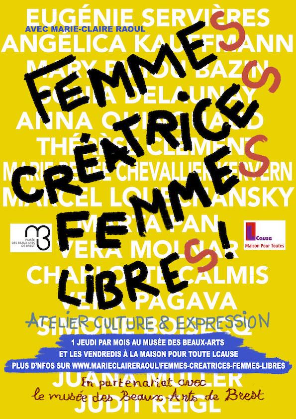 Affiche [Femmes créatrices, femmes libres !] pour l'atelier mis en place par Marie-Claire Raoul avec le musée des Beaux-Arts de Brest et l'espace Lcause